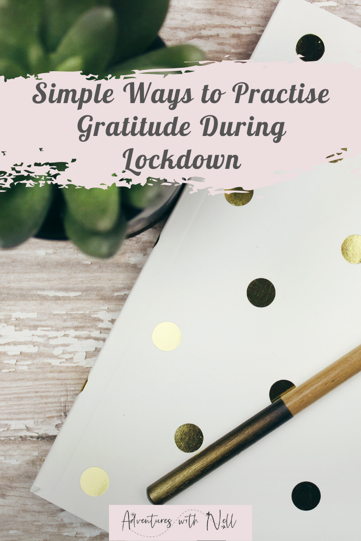 Practical tips to help you practice gratitude during lockdown, Includes journal prompts for your bullet journal, why it's ok to feel grateful during coronavirus covid19 pandemic and why gratitude is important for your wellness, mental health and general positivity.
